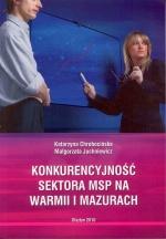 Okładka książki: Konkurencyjność sektora MSP na Warmii i Mazurach