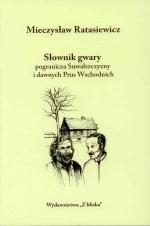 Okładka książki: Słownik gwary pogranicza Suwalszczyzny i dawnych Prus Wschodnich