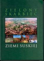 Okładka książki: Zielony skarbiec ziemi suskiej