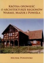 Okładka książki: Krótka opowieść o architekturze regionów Warmii, Mazur i Powiśla