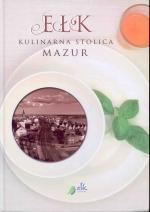 Okładka książki: Ełk - kulinarna stolica Mazur