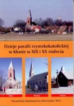 Okładka książki: Dzieje parafii rzymskokatolickiej w Klonie w XIX i XX stuleciu