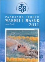 Okładka książki: Panorama sportu Warmii i Mazur 2011. [T. 3]