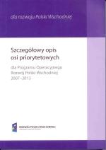 Okładka książki: Szczegółowy opis osi priorytetowych dla Programu Operacyjnego Rozwój Polski Wschodniej 2007-2013