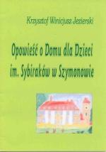 Okładka książki: Opowieść o Domu dla Dzieci im. Sybiraków w Szymonowie