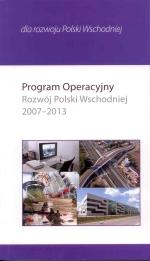 Okładka książki: Program Operacyjny Rozwój Polski Wschodniej 2007-2013