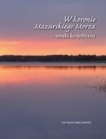Okładka książki: W koronie Mazurskiego Morza – smaki krajobrazu
