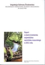 Okładka książki: Raport o stanie środowiska województwa warmińsko-mazurskiego w 2011 roku