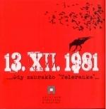 Okładka książki: 13.XII.1981 ...Gdy zabrakło