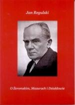 Okładka książki: O Żeromskim, Mazurach i Działdowie