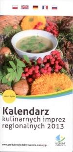 Okładka książki: Kalendarz kulinarnych imprez regionalnych 2013