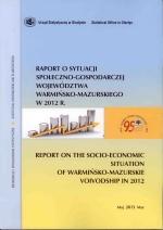 Okładka książki: Raport o sytuacji społeczno-gospodarczej województwa warmińsko-mazurskiego 2012