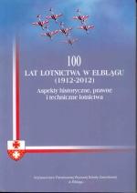 Okładka książki: Sto 100 lat lotnictwa w Elblągu (1912-2012)