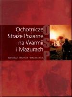 Okładka książki: Ochotnicze Straże Pożarne na Warmii i Mazurach