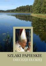Okładka książki: Szlaki papieskie Diecezji Ełckiej