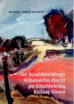 Okładka książki: Od Działdowskiego Almanachu Poezji po Działdowską Kuźnię Słowa