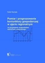 Okładka książki: Pomiar i prognozowanie koniunktury gospodarczej w ujęciu regionalnym na przykładzie województwa warmińsko-mazurskiego