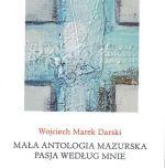 Okładka książki: Mała antologia mazurska ; Pasja według mnie