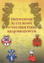 Okładka książki: Przewodnik kulturowy po Welskim Parku Krajobrazowym