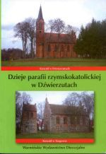 Okładka książki: Dzieje parafii rzymskokatolickiej w Dźwierzutach