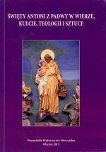 Okładka książki: Święty Antoni z Padwy w wierze, kulcie, teologii i sztuce