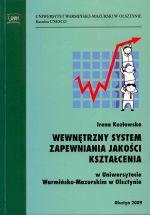 Okładka książki: Wewnętrzny system zapewniania jakości kształcenia w Uniwersytecie Warmińsko-Mazurskim w Olsztynie