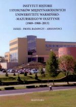 Okładka książki: Instytut Historii i Stosunków Międzynarodowych Uniwersytetu Warmińsko-Mazurskiego w Olsztynie (1969-1988-2013)