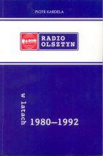 Okładka książki: Radio Olsztyn w latach 1980-1992