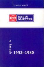 Okładka książki: Radio Olsztyn w latach 1952-1980