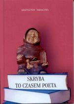 Okładka książki: Skryba to czasem poeta