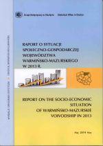 Okładka książki: Raport o sytuacji społeczno-gospodarczej województwa warmińsko-mazurskiego 2013 r.