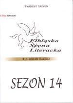 Okładka książki: Elbląska Scena Literacka im. Stanisława Franczaka, Sezon 14