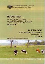 Okładka książki: Rolnictwo w Województwie Warmińsko-Mazurskim w 2013 r.
