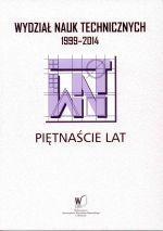 Okładka książki: Wydział Nauk Technicznych 1999-2014