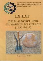 Okładka książki: [Sześćdziesiąt] LX lat działalności SITR na Warmii i Mazurach (1952-2012)