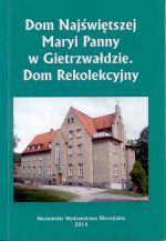 Okładka książki: Dom Najświętszej Maryi Panny w Gietrzwałdzie