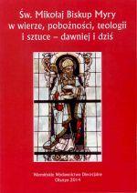 Okładka książki: Św. Mikołaj biskup Myry w wierze, pobożności, teologii i sztuce