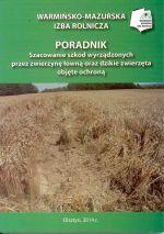 Okładka książki: Szacowanie szkód wyrządzonych przez zwierzynę łowną oraz dzikie zwierzęta objęte ochroną