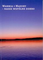 Okładka książki: Warmia i Mazury - nasze wspólne dobro