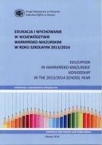 Okładka książki: Edukacja i Wychowanie w Województwie Warmińsko-Mazurskim w roku szkolnym 2013/2014
