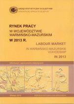 Okładka książki: Rynek Pracy w Województwie Warmińsko-Mazurskim w 2013 R.