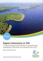 Okładka książki: Raport okresowy nr XIII z realizacji Strategii rozwoju społeczno-gospodarczego województwa warmińsko-mazurskiego do roku 2020