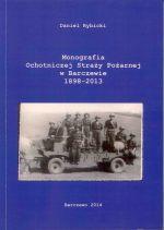 Okładka książki: Monografia Ochotniczej Straży Pożarnej w Barczewie 1898-2013