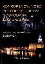 Okładka książki: Konkurencyjność przedsiębiorstw komunalnych