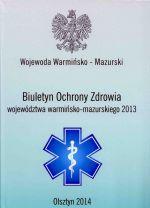 Okładka książki: Biuletyn Ochrony Zdrowia województwa warmińsko-mazurskiego 2013