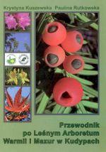 Okładka książki: Przewodnik po Leśnym Arboretum Warmii i Mazur w Kudypach
