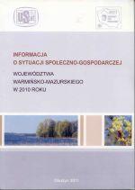 Okładka książki: Informacja o sytuacji społeczno-gospodarczej województwa warmińsko-mazurskiego w 2010 roku