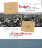 Okładka książki: Plebiscyt w Prusach Wschodnich i Zachodnich 11 lipca 1920 roku