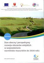 Okładka książki: Stan obecny i perspektywy rozwoju obszarów wiejskich w województwie warmińsko-mazurskim do 2020 roku