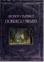 Okładka książki: Legendy i tajemnice Dobrego Miasta